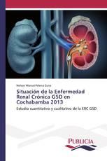 Situación de la Enfermedad Renal Crónica G5D en Cochabamba 2013