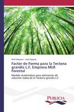 Factor de Forma para la Tectona grandis L.F, Empresa MLR Forestal