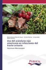 Uso del arándano rojo americano en infecciones del tracto urinario