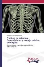 Fractura de esternón. Generalidades y manejo médico quirúrgico