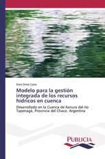 Modelo para la gestión integrada de los recursos hídricos en cuenca