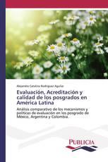 Evaluación, Acreditación y calidad de los posgrados en América Latina