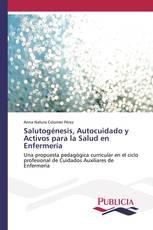Salutogénesis, Autocuidado y Activos para la Salud en Enfermería
