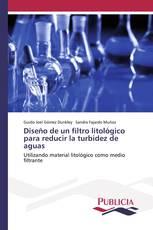 Diseño de un filtro litológico para reducir la turbidez de aguas