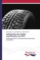 Utilización de asfalto modificado con NFU