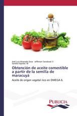 Obtención de aceite comestible a partir de la semilla de maracuyá