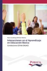 Interacciones en el Aprendizaje en Educación Básica