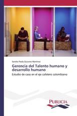 Gerencia del Talento humano y desarrollo humano