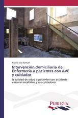 Intervención domiciliaria de Enfermería a pacientes con AVE y cuidador
