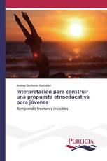 Interpretación para construir una propuesta etnoeducativa para jóvenes