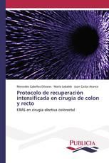 Protocolo de recuperación intensificada en cirugía de colon y recto