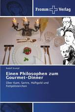 Einen Philosophen zum Gourmet-Dinner