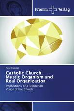 Catholic Church. Mystic Organism and Real Organization