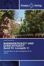 BARMHERZIGKEIT UND GERECHTIGKEIT Band III: Lesejahr C