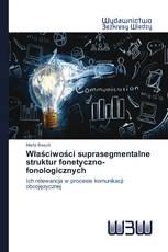 Właściwości suprasegmentalne struktur fonetyczno-fonologicznych