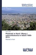 Płodność w Kenii: Wzory i uwarunkowania w latach 1989-2014