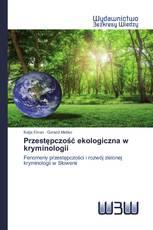 Przestępczość ekologiczna w kryminologii