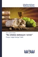 """""""Na chlebie stołowym i winie"""""""