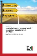 La statistica per segmentare il mercato e posizionare il prodotto