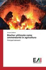 Biochar utilizzato come ammendante in agricoltura
