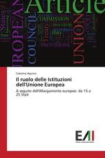 Il ruolo delle Istituzioni dell'Unione Europea