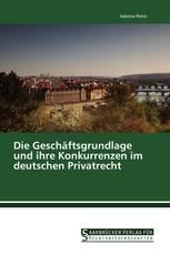 Die Geschäftsgrundlage und ihre Konkurrenzen im deutschen Privatrecht
