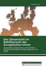 Das Steuerrecht im Behilfenrecht der Europäischen Union