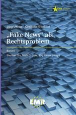 """""""Fake News"""" als Rechtsproblem"""