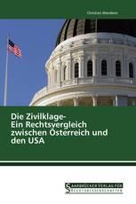 Die Zivilklage- Ein Rechtsvergleich zwischen Österreich und den USA