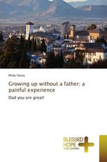 Growing up without a father; a painful experience