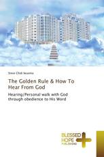 The Golden Rule & How To Hear From God