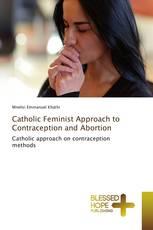 Catholic Feminist Approach to Contraception and Abortion