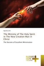 The Ministry of The Holy Spirit in The New Creation Man in Christ