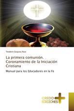 La primera comunión. Coronamiento de la Iniciación Cristiana