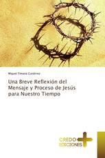 Una Breve Reflexión del Mensaje y Proceso de Jesús para Nuestro Tiempo