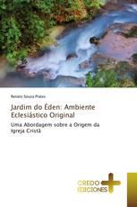 Jardim do Éden: Ambiente Eclesiástico Original