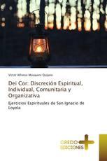 Dei Cor: Discreción Espiritual, Individual, Comunitaria y Organizativa
