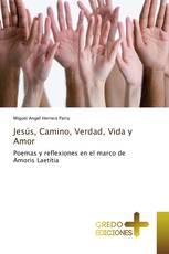 Jesús, Camino, Verdad, Vida y Amor
