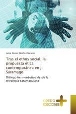 Tras el ethos social: la propuesta ética contemporánea en J. Saramago