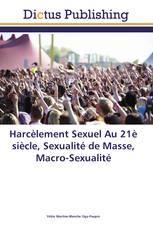 Harcèlement Sexuel Au 21è siècle, Sexualité de Masse, Macro-Sexualité