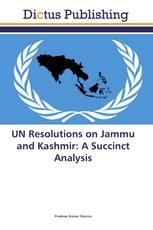 UN Resolutions on Jammu and Kashmir: A Succinct Analysis