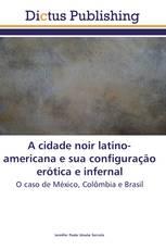 A cidade noir latino-americana e sua configuração erótica e infernal