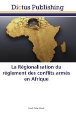 La Régionalisation du règlement des conflits armés en Afrique
