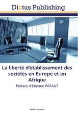 La liberté d'établissement des sociétés en Europe et en Afrique