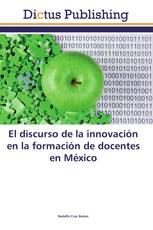 El discurso de la innovación en la formación de docentes en México