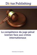La compétence du juge pénal ivoirien face aux crimes internationaux