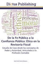 De la Fe Pública a la Confianza Pública: Ética en la Revisoría Fiscal