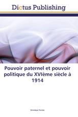 Pouvoir paternel et pouvoir politique du XVIème siècle à 1914