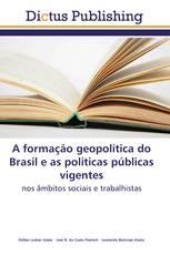 A formação geopolítica do Brasil e as políticas públicas vigentes