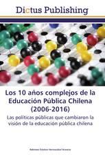 Los 10 años complejos de la Educación Pública Chilena (2006-2016)